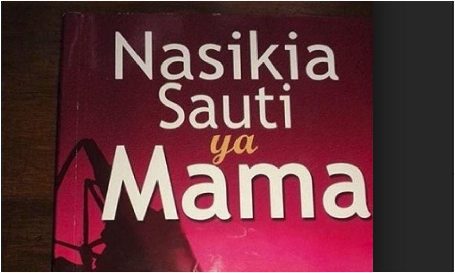 NASIKIA SAUTI YA MAMA: Tawasifu yenye mshabaha na maisha ya Ken Walibora